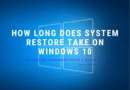 How Long Does System Restore Take on Windows 10