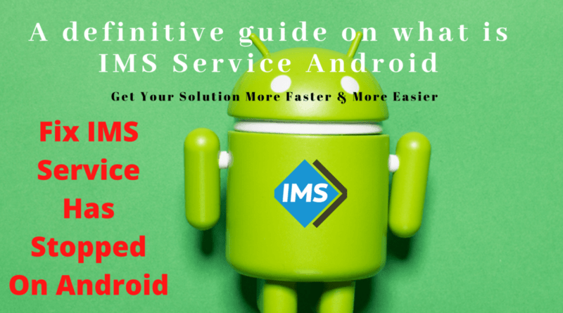 What is IMS Service Android