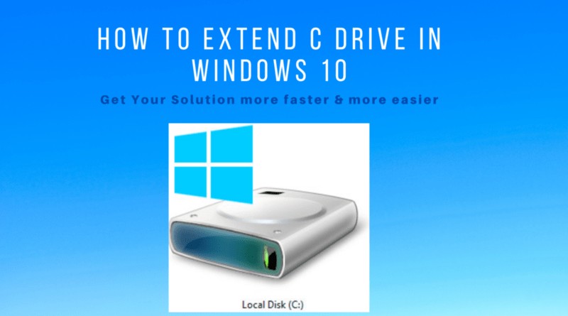 How To Extend C Drive in Windows 10 ?
