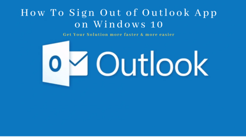 How to Sign Out of Outlook App on Windows 10