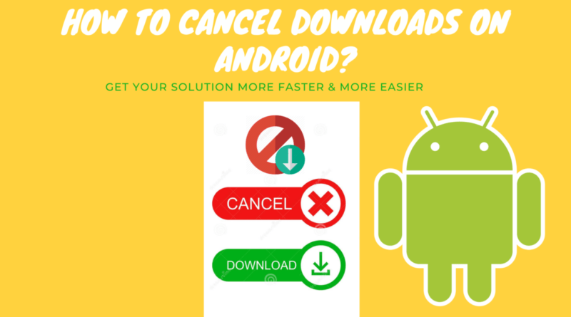 How to cancel downloads on android_