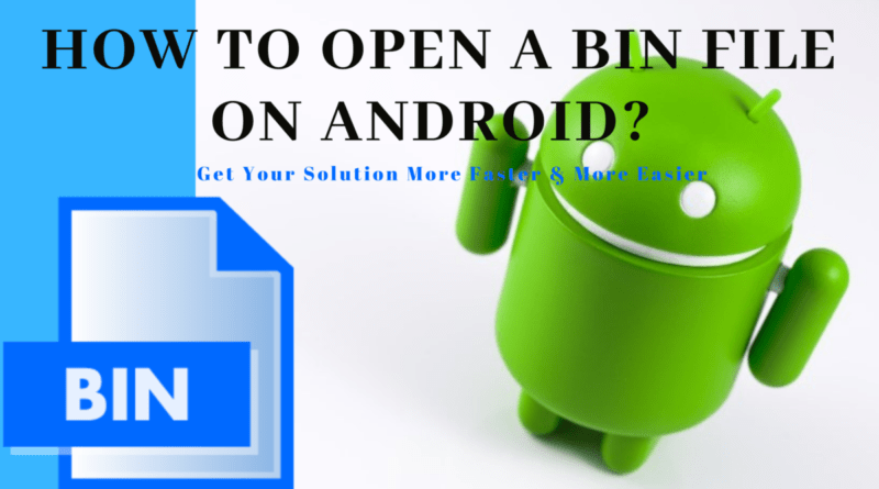 how to open a bin file on Android_