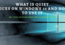 What is Quiet Hours on Windows 10