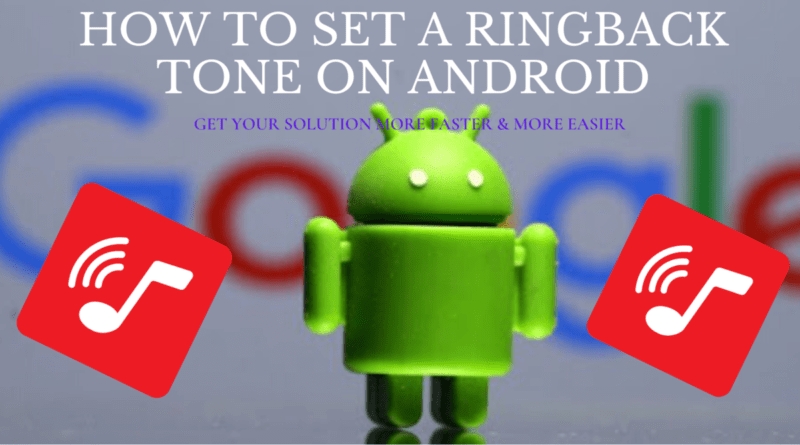 how to set a ringback tone on android