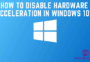 How to Disable Hardware Acceleration in Windows 10