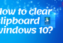 The Definitive Method Of How to clear clipboard windows 10?