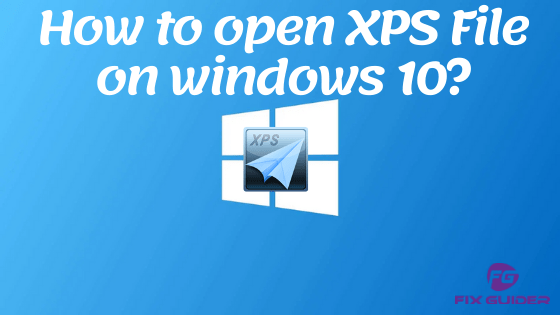 How to open XPS File on windows 10