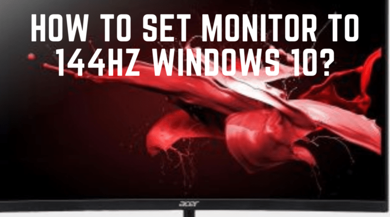 How to set monitor to 144Hz windows 10