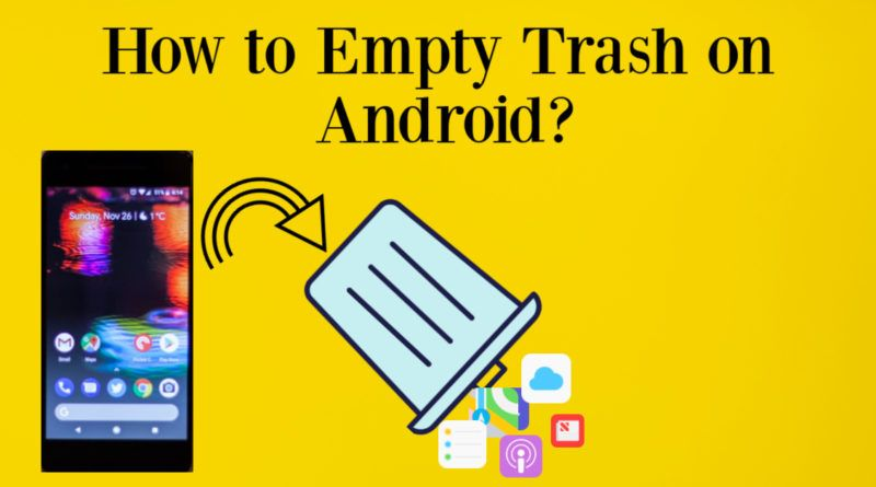 How to Empty Trash on Android