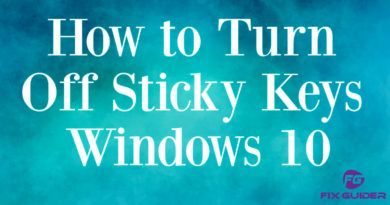 How to Turn Off Sticky Keys Windows 10